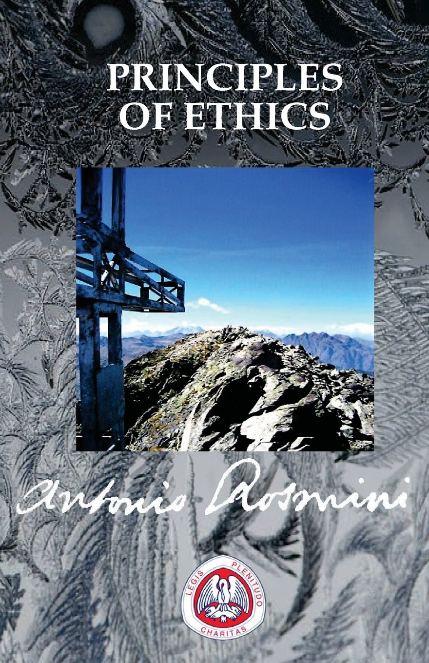 PRINCIPLES OF ETHICS (THE WRITINGS OF BLESSED ANTONIO ROSMINI)