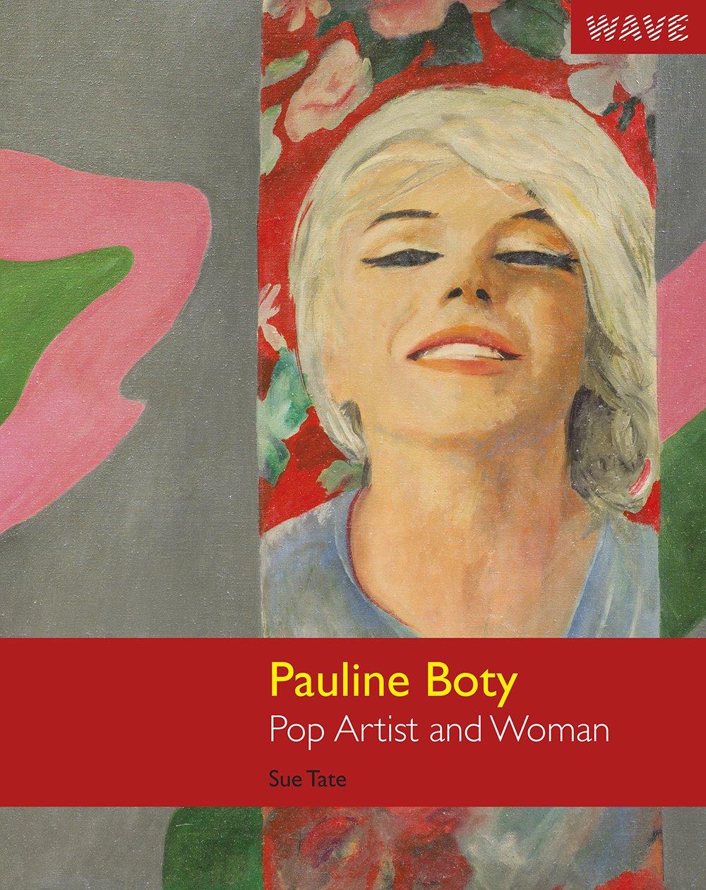 Pauline Boty: Pop Artist and Woman Paperback – 1 Jan 2013