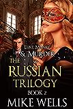The Russian Trilogy, Book 2 (Lust, Money & Murder #5)