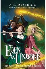 Eden Undone (The Dawn Mirror Chronicles Book 2) Kindle Edition