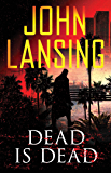 Dead Is Dead (The Jack Bertolino Series)