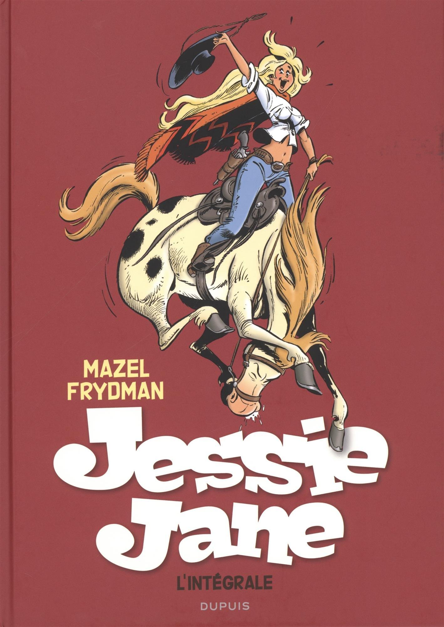 Jessie Jane - L'intégrale - tome 0 - Jessie Jane Intégrale Album – 1 septembre 2017 Mazel Frydman Gérald Dupuis 280017062X
