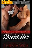 Shield Her (A Bad Boys in Her Bed Menage, Cop versus Biker)