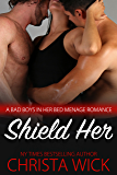 Shield Her (A Bad Boys in Her Bed Menage, Cop versus Biker)