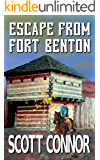 Escape from Fort Benton (Palmer and Morgan Book 1)