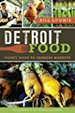 Detroit Food: Coney Dogs to Farmers Markets (American Palate)
