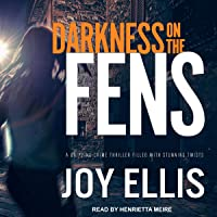 Darkness on the Fens: DI Nikki Galena Series, Book 10