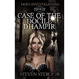 Case of the Docile Dhampir (MOUS Investigations Book 1)