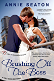 Brushing Off the Boss: A Half Moon Bay Novel (Half Moon Bay Series Book 2)