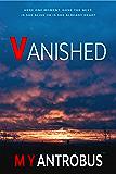 Vanished: A Gripping Psychological Thriller (Taken Book 1)