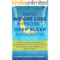 Rapid Weight Loss Hypnosis + Deep Sleep Meditation: Powerful Guided Meditation to Fall Asleep Instantly, Lose Weight Fast, and Increase Your Energy for a Better Health (Hypnotic Gastric Band)