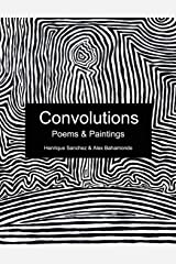 Convolutions: Poems & Paintings Paperback