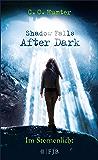 Shadow Falls - After Dark - Im Sternenlicht: Band 1 (Shadow Falls After Dark)