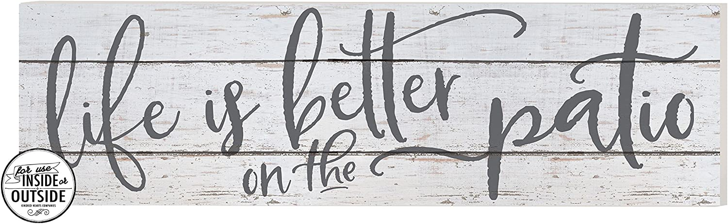 Kindred Hearts Indoor/Outdoor Sign, Life is Better on Patio, White Background, 35
