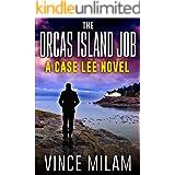 The Orcas Island Job: (A Case Lee Novel Book 6)