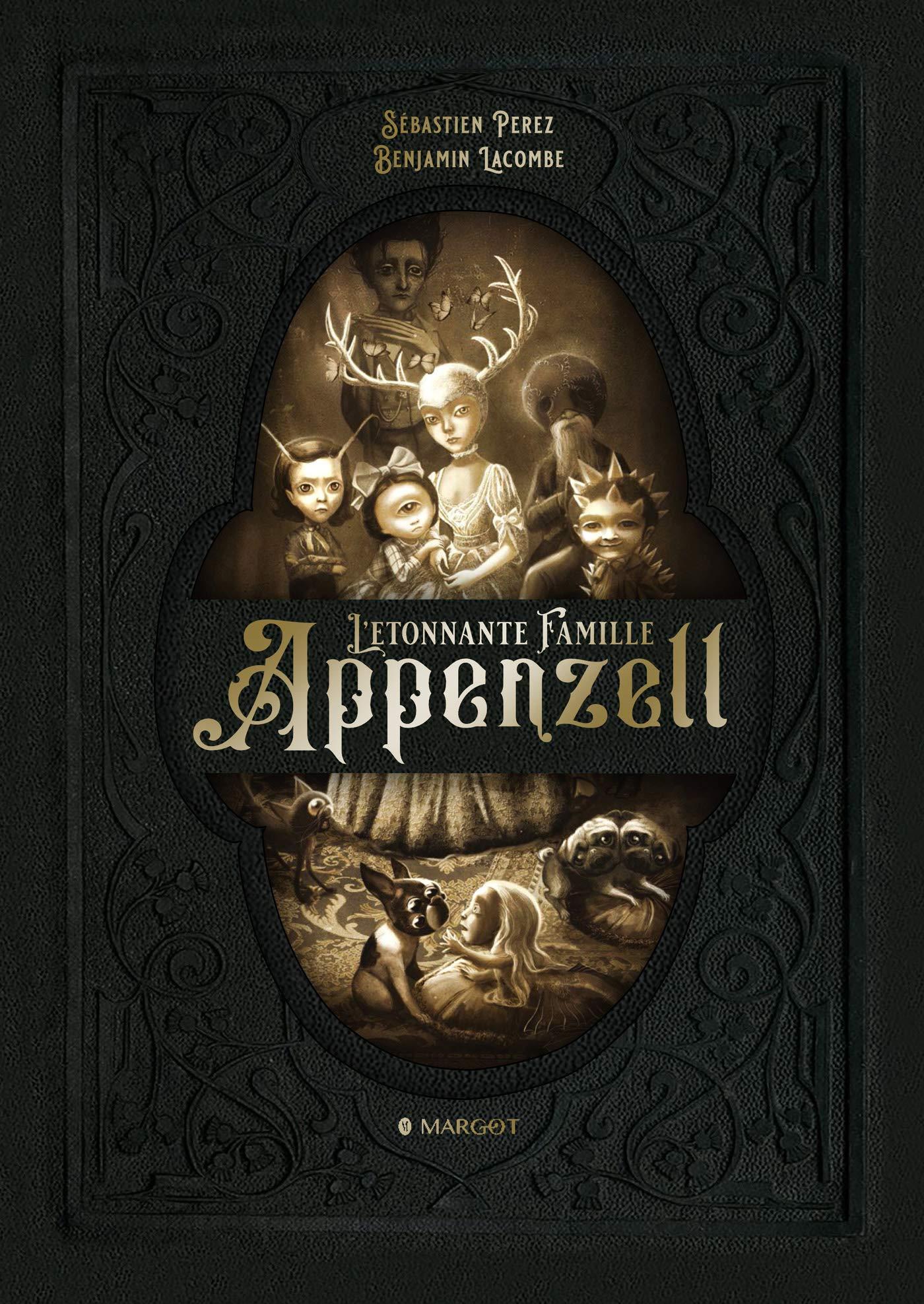 L'étonnante Famille Appenzell: Amazon.fr: Perez, Sébastien, Lacombe, Benjamin: Livres