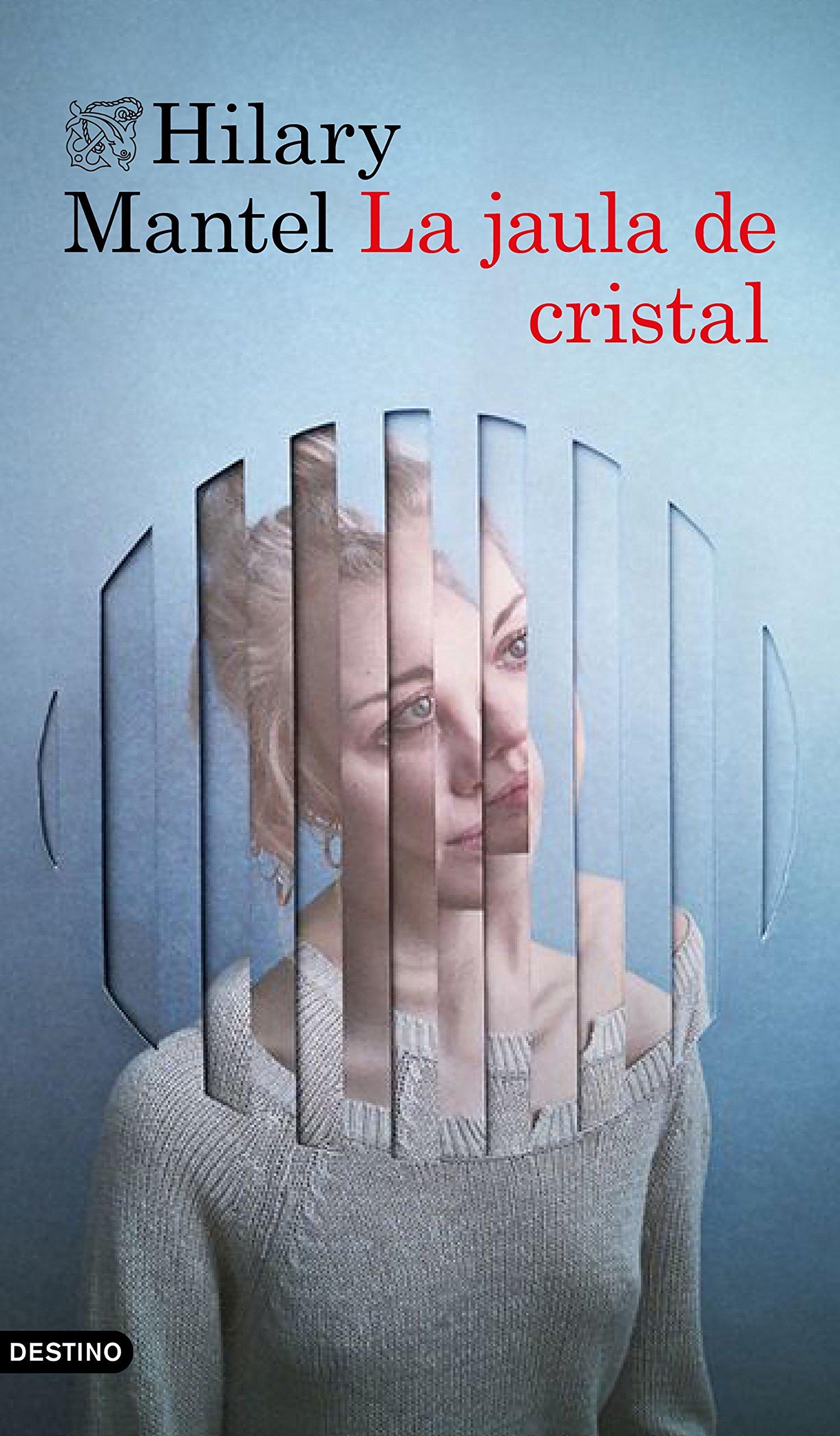 La jaula de cristal (Áncora & Delfín): Amazon.es: Mantel, Hilary ...