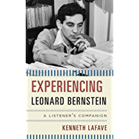 Experiencing Leonard Bernstein: A Listener's Companion book cover