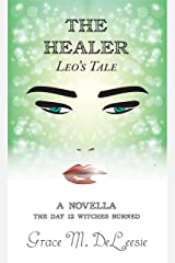The Healer-Leo's Tale (The Day 12 Witches Burned)