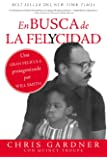 En busca de la felycidad (Pursuit of Happyness - Spanish Edition)
