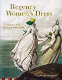 Regency Women's Dress: Historical Dressmaking and Patterns 1800-1830