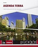 Agenda terra. Atlante di geo-storia. Per le Scuole superiori. Con e-book. Con espansione online