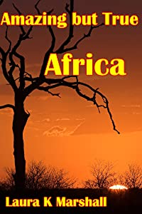 Amazing but True - Africa Adventure