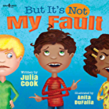 But It's Not My Fault (Responsible Me! Book 1)