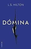 Dómina (Serie Judith Rashleigh) (Spanish Edition)