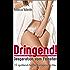 Dringend!: Desperation vom Feinsten