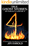 True Ghost Stories: Jim Harold's Campfire 4