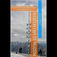 Reizen om te Rijzen: Reisverslag van Willy en Jan over 2005-2013