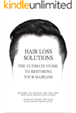 Hair Loss Solutions: The Ultimate Guide to Restoring Your Hairline