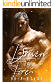 Driven by Fire: A Contemporary Romance Novel