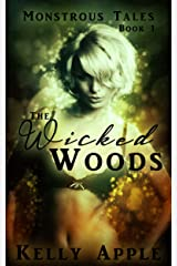 The Wicked Woods (Monstrous Tales Book 1)