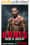 Bones: Heiß & Willig (Bad Boy Romance 1)