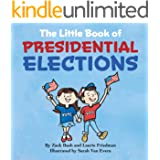 The Little Book of Presidential Elections: (Children's Book About The Importance of Voting, How Elections Work, Democracy, Ma