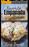 Favorite Empanada Recipes: Easy to Make Hand-Held Pies