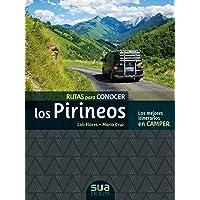 Rutas para conocer los pirineos. Los mejores itinerarios en Camper (En ruta)