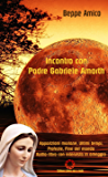 Incontro con Padre Gabriele Amorth - Apparizioni mariane, ultimi tempi, profezie, fine del mondo: Audio-libro con intervista in omaggio (Collana Spiritualità)