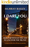 I Dare You: A gripping thriller that will keep you guessing (A Kate Blakemore Crime Thriller Book 1)