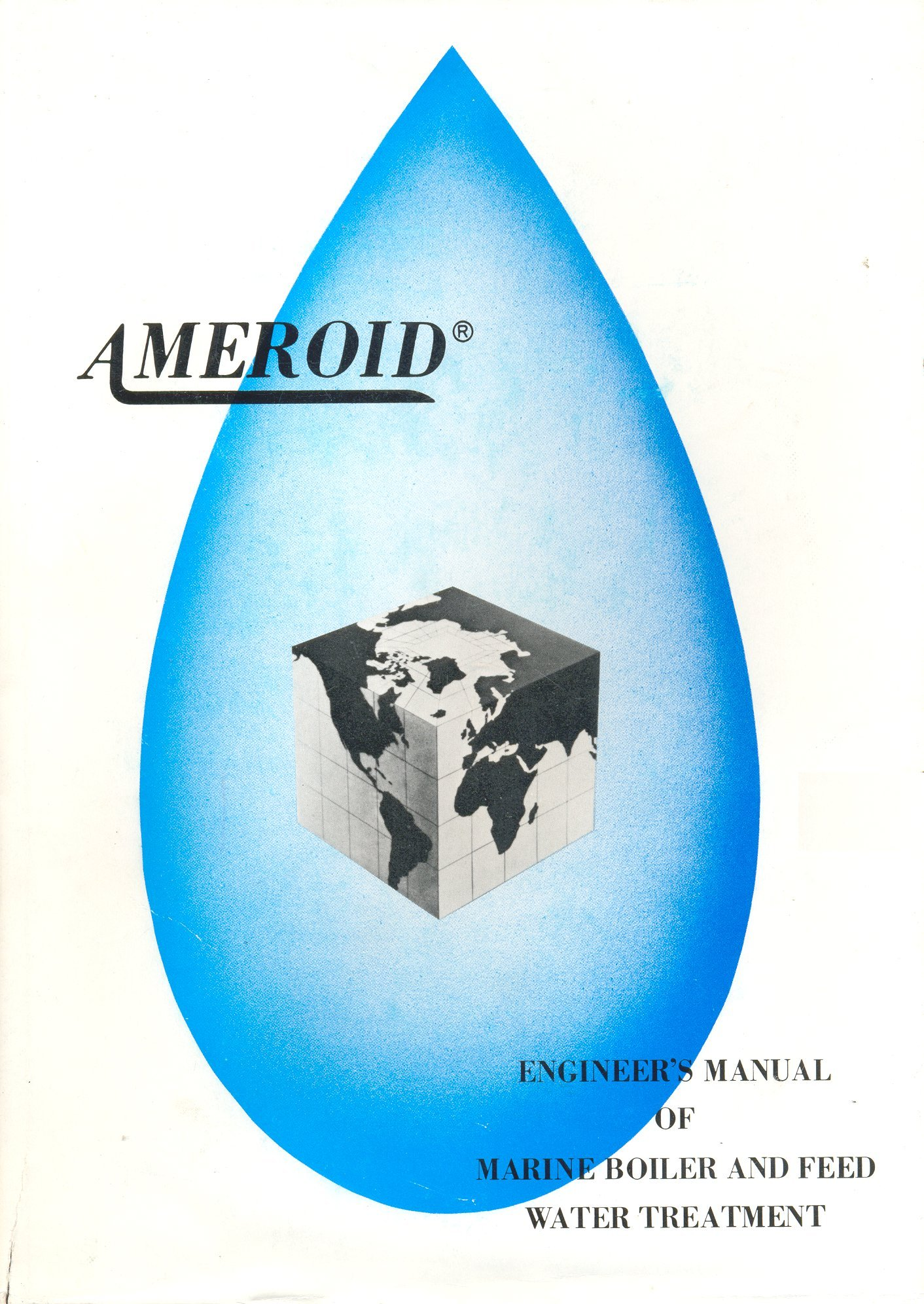 Ameroid Engineer\'s Manual of Marine Boiler and Feed Water Treatment ...