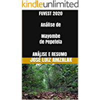 FUVEST 2020  Análise de Mayombe de Pepetela: ANÁLISE E RESUMO