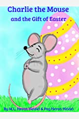 Charlie the Mouse and the Gift of Easter Kindle Edition