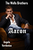 The Wells Brothers: Aaron