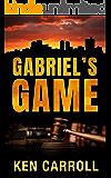 GABRIEL'S GAME: Ken Carroll