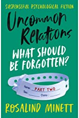 Uncommon Relations - What should be forgotten?: Shocking revelations, excruciating dilemmas. Kindle Edition