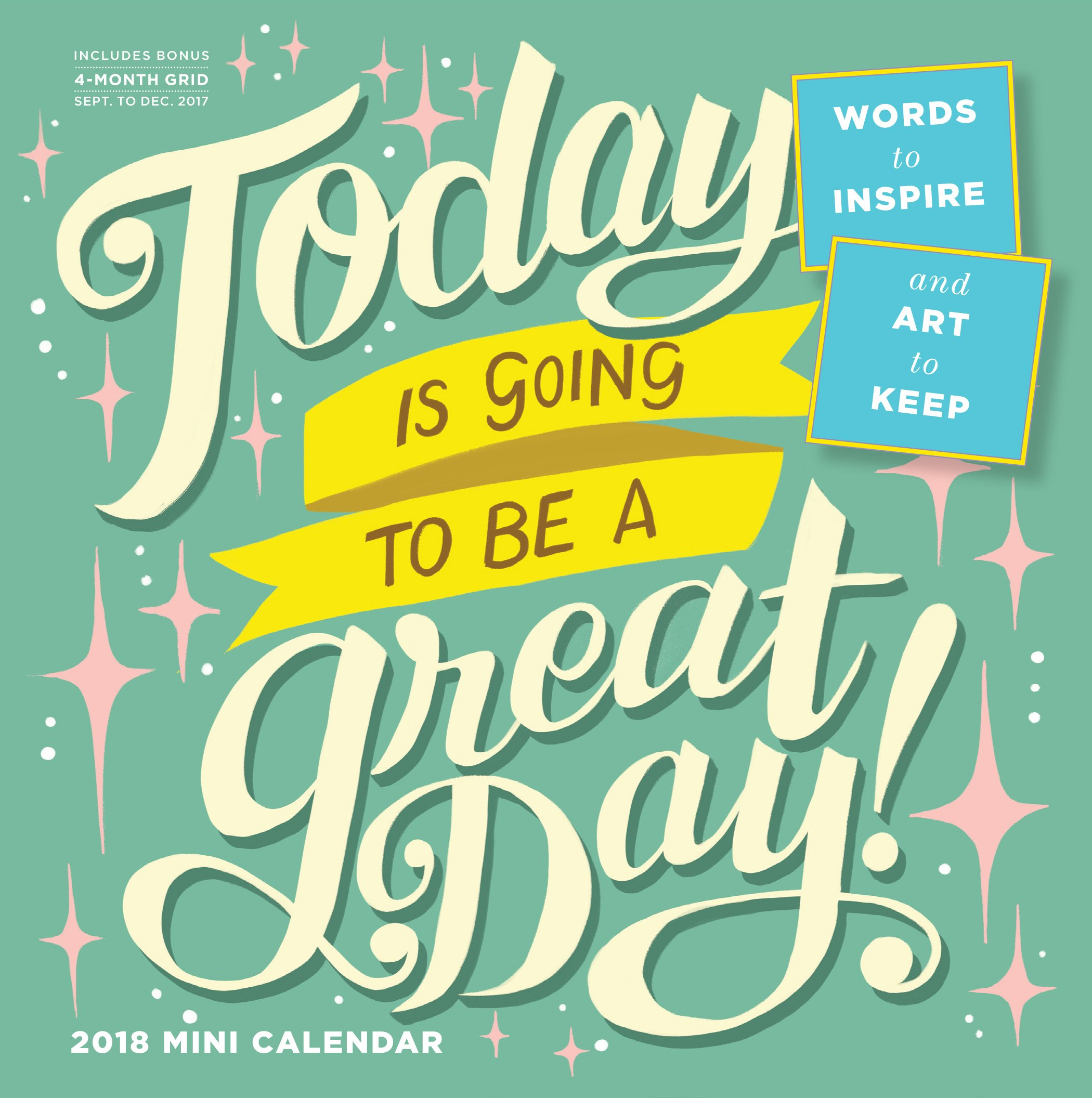Read Online Today Is Going to Be a Great Day! Mini Wall Calendar 2018 PDF