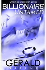 Billionaire Untamed: Life With A Billionaire. The BloodSave Project. (Untamed Obsession Series Book 2) Kindle Edition