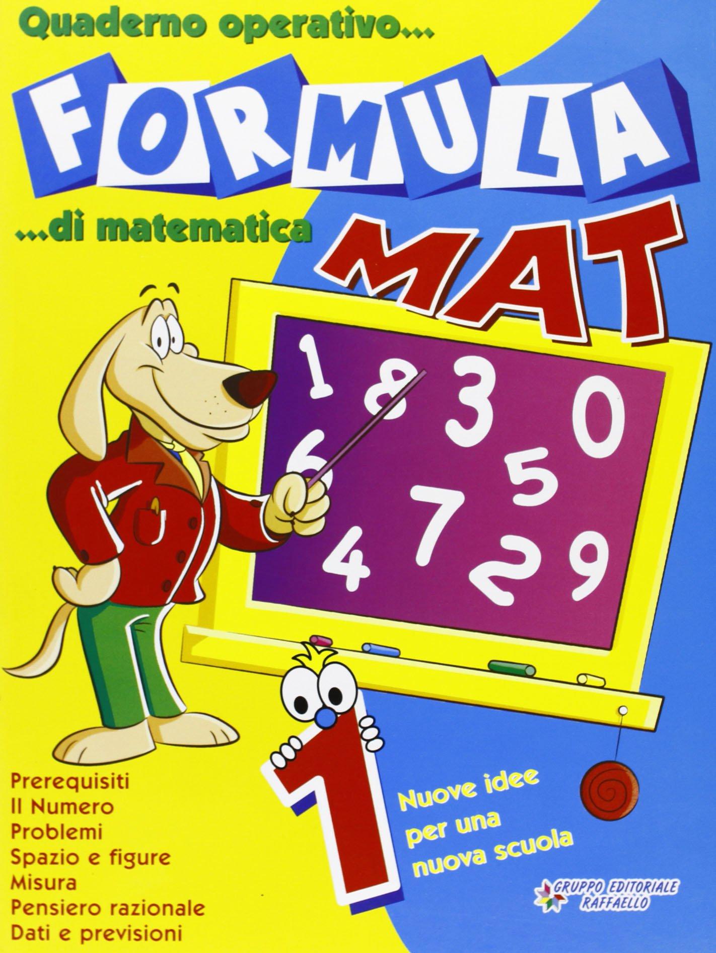 Ben noto Formula mat. Quaderno operativo di matematica. Per la 1ª classe  NO36